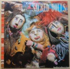 Discos de vinilo: SACRED DOLLS 'SACRED DOLLS'. Lote 198672072