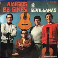 Discos de vinilo: AMIGOS DE GINÉS, EP A 45 RPM, SEVILLANAS. Lote 198717097