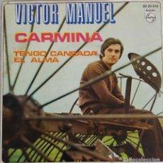 Discos de vinilo: VICTOR MANUEL. CARMINA. SINGLE. Lote 198717961