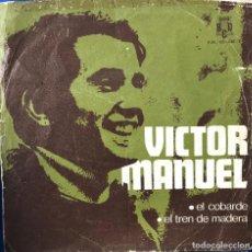 Discos de vinilo: VICTOR MANUEL SINGLE 45 RPM - EL COBARDE -. Lote 198731122