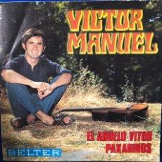 Discos de vinilo: VICTOR MANUEL - SINGLE 45 RPM - EL ABUELO VITOR. Lote 198732001
