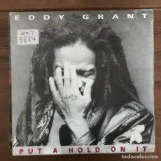 Discos de vinilo: EDDY GRANT - PUT A HOLD ON IT - SINGLE HISPAVOX SPAIN 1988. Lote 198734625
