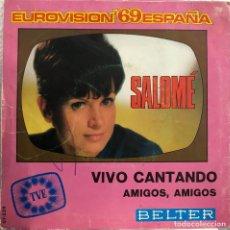 Discos de vinilo: SALOMÉ EUROVISION 1969 - VIVO CANTANDO - SINGLE 45 RPM. Lote 198736727
