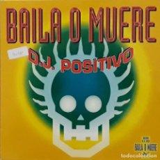 Discos de vinilo: D.J. POSITIVO - BAILA O MUERE. Lote 198740836