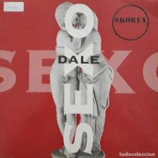 Discos de vinilo: SKORIA - DALE SEXO. Lote 198744770
