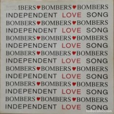 Discos de vinilo: BOMBERS - INDEPENDENT LOVE. Lote 198745641
