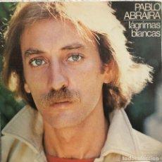 Discos de vinilo: PABLO ABRAIRA , SINGLE 45 RPM , LAGRIMAS BLANCAS. Lote 198755430