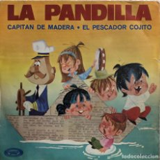 Discos de vinilo: LA PANDILLA - SINGLE 45 RPM - CAPITAN DE MADERA. Lote 198755940