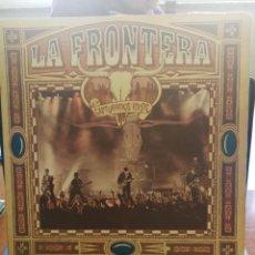 Discos de vinilo: LA FRONTERA (LP) CAPTURADOS VIVOS AÑO 1992 – DOBLE DISCO CON PORTADA ABIERTA. Lote 246047050