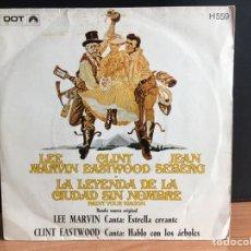 Dischi in vinile: LEE MARVIN / CLINT EASTWOOD - LA LEYENDA DE LA CIUDAD SIN NOMBRE = PAINT YOUR WAGON (D:VG+). Lote 198796716