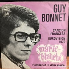 Discos de vinilo: GUY BONNET - MARIE-BLANCHE (SINGLE) (PATHÉ) J 006-10.814 (D:VG+). Lote 198797782