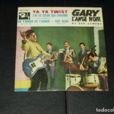 Discos de vinilo: GARY L'ANGE NOIR ET SES DEMONS EP YA YA TWIST. Lote 198800717