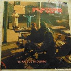 Discos de vinilo: PLATERO Y TU – EL ROCE DE TU CUERPO - SINGLE PROMO 1992. Lote 198803687