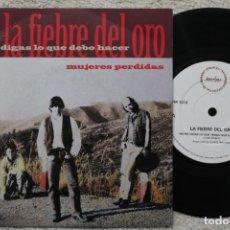 Discos de vinilo: LA FIEBRE DEL ORO NO ME DIGAS LO QUE DEBO HACER SINGLE VINYL MADE IN SPAIN 1992. Lote 198820145