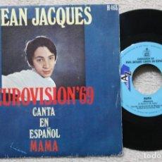 Discos de vinilo: JEAN JACQUES MAMA EUROVISION 1969 SINGLE VINYL MADE IN SPAIN 1969. Lote 198821340