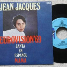 Discos de vinilo: JEAN JACQUES MAMA EUROVISION 1969 SINGLE VINYL MADE IN SPAIN 1969. Lote 198822061