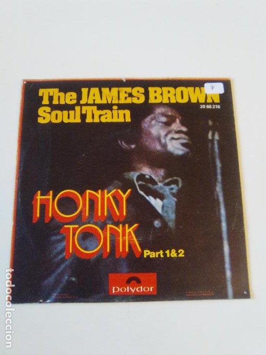 Discos de vinilo: THE JAMES BROWN SOUL TRAIN Honky tonk part 1 & 2 ( 1972 POLYDOR ESPAÑA ) - Foto 2 - 198828796