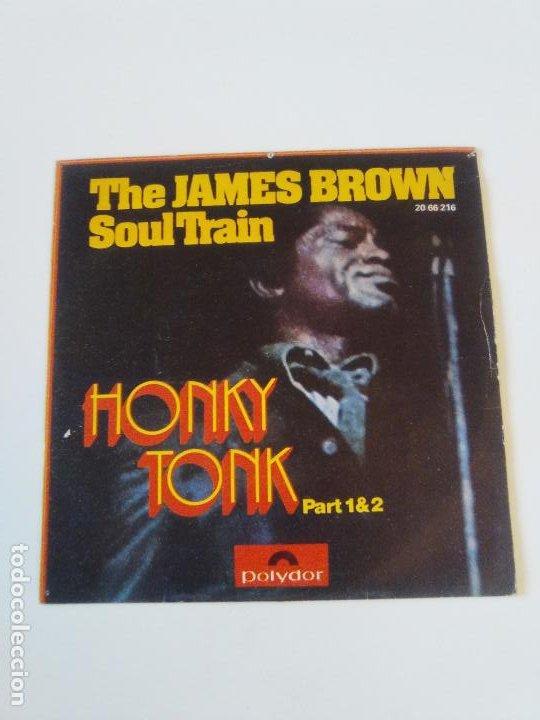 THE JAMES BROWN SOUL TRAIN HONKY TONK PART 1 & 2 ( 1972 POLYDOR ESPAÑA ) (Música - Discos - Singles Vinilo - Funk, Soul y Black Music)