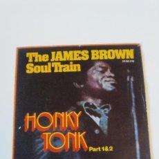 Discos de vinilo: THE JAMES BROWN SOUL TRAIN HONKY TONK PART 1 & 2 ( 1972 POLYDOR ESPAÑA ). Lote 198828796