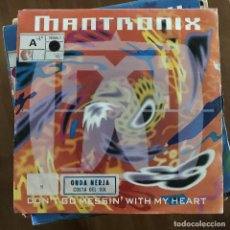 Discos de vinilo: MANTRONIX - DON'T GO MESSIN' WITH MY HEART - SINGLE EMI ALEMANIA 1991. Lote 198830941