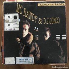 Discos de vinilo: MC RANDY & DJ JONCO - APAGA LA RADIO - SINGLE ARIOLA 1990. Lote 198831572