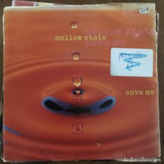 Discos de vinilo: MELLOW STATE - SAVE ME - SINGLE WEA UK 1992. Lote 198831853