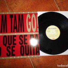 Discos de vinilo: TAM TAM GO ! LO QUE SE DA NO SE QUITA MAXI SINGLE VINILO PROMO DEL AÑO 1993 CONTIENE 3 TEMAS. Lote 198834078
