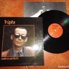 Discos de vinilo: TRUPITA NADIE ES PERFECTO LP VINILO DEL AÑO 1985 CON ENCARTE CONTIENE 9 TEMAS . Lote 198836141