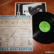 Discos de vinilo: TROPICO DE CANCER DETRAS DEL ESPEJO LP VINILO DEL AÑO 1984 CON ENCARTE JULIAN RUIZ 9 TEMAS . Lote 198838597