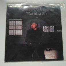 Discos de vinilo: SINGLE ROBBIE ROBERTSON. WHAT ABOUT NOW / THE FAR LONELY CRY OF TRAINS. GEFFEN 1991. PERFECTO. Lote 198842460