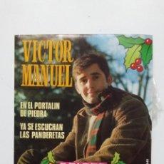Discos de vinilo: VICTOR MANUEL. EN EL PORTALIN DE PIEDRA Y YA SE ESCUCHAN LAS PANDERETAS. SINGLE. TDKDS20. Lote 198852693