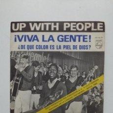 Discos de vinilo: UP WITH PEOPLE ¡VIVA LA GENTE! - DE QUE COLOR ES LA PIEL DE DIOS. SINGLE. TDKDS20. Lote 198853141