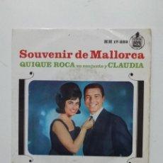 Discos de vinilo: QUIQUE ROCA SU CONJUNTO Y CLAUDIA SOUVENIR DE MALLORCA. TDKDS20. Lote 198853507