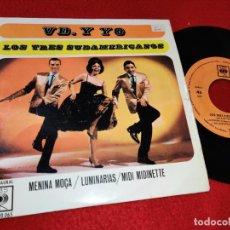 Discos de vinilo: LOS 3 SUDAMERICANOS VD Y YO/MENINA MOÇA/LUMINARIAS/MIDI MIDINETTE EP 1963 CBS. Lote 198921928
