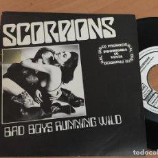 Discos de vinilo: SCORPIONS (BAD BOYS RUNNING WILD) SINGLE PROMO ESPAÑA 1984 (EPI16). Lote 198944698