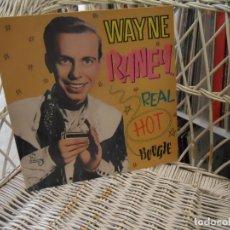 Discos de vinilo: WAYNE RANEY – REAL HOT BOOGIE.LP ED. UK 1986 GRABACIONES 50,S.CHARLY RECORDS – CR30247 . Lote 198947717