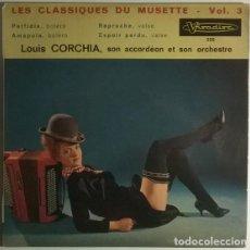 Discos de vinilo: LOUIS CORCHIA. LES CLASSIQUES DU MUSETTE VOL. 3: PERFIDIA/ AMAPOLA/ REPROCHE/ ESPOIR PERDU. VISADISC. Lote 198955280