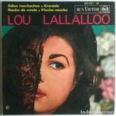 Discos de vinilo: LOU LALLALLOO. ADIOS MUCHACHOS/ GRANADA/ NOCHE DE RONDA/ MUCHO MUCHO. RCA-VICTOR, FRANCE 1964 EP. Lote 198957617