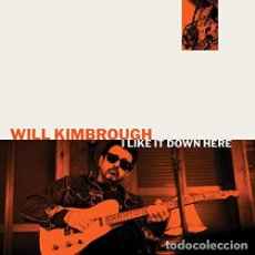 Discos de vinilo: WILL KIMBROUGH I LIKE IT DOWN HERE 2019 ORG EDT USA, 180 GM VINYL + DOWNLOAD, PRECINTADO !. Lote 198967541