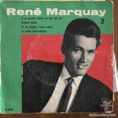 Discos de vinilo: RENÉ MARQUAY - SI JE POUVAIS REVIVRE UN JOUR MA VIE- 7'' EP TRIANON FRANCIA 196?. Lote 198974042