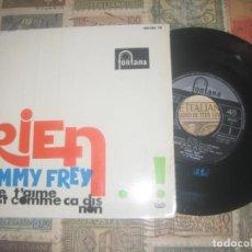 Discos de vinilo: JIMMY FREY - ELLE T´AIME RIEN (FONTANA-1964) OG ESPAÑA EXCELENTE CONDICION. Lote 198981643