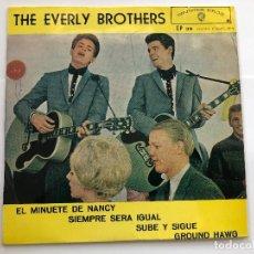 Discos de vinilo: EP THE EVERLY BROTHERS / EL MINUETE DE NANCY/SIEMPRE SERA IGUAL/ SUBE Y SIGUE EDITADO EN ESPAÑA. Lote 198985141