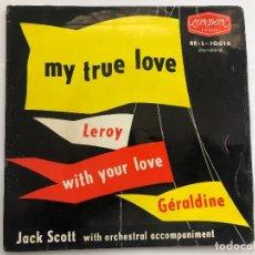 Discos de vinilo: EP JACK SCOTT / MY TRUE LOVE/LEROY/ WITH YOUR LOVE/ GERALDINE EDITADO EN FRANCIA. Lote 198991686