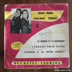 Discos de vinilo: ROGER PIERRE & JEAN-MARC THIBAULT - LE HÉROS ET LE BAMBINO - 7'' EP FRANCIA 1957. Lote 199035287