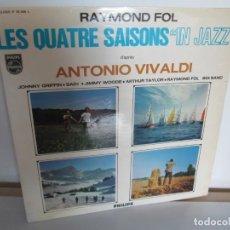 Discos de vinilo: RAYMOND FOL. LES QUATRE SAISONS IN JAZZ. ANTONIO VIVALDI. LP VINILO. PHILIPS.. Lote 199042388