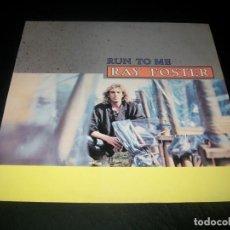 Discos de vinilo: RAY FOSTER - RUN TO ME - MAXISINGLE DE MAX MUSIC - MAX - 1986 . Lote 199059912