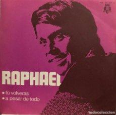 Discos de vinilo: RAPHAEL SINGLE 45 RPM TÚ VOLVERAS (ED. ESPECIAL MG). Lote 199065965
