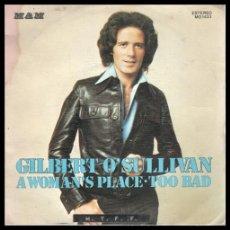 Discos de vinilo: XX VINILO, GILBERT O,SULLIVAN, A WOMAN,S PLACE Y TOO BAD.. Lote 199137965