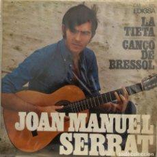 Discos de vinilo: JOAN MANUEL SERRAT, SINGLE LA TIETA. Lote 199150307