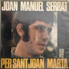 Discos de vinilo: JOAN MANUEL SERRAT, SINGLE PER SANT JOAN. Lote 199150616
